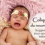 Coliques du nourrisson : suggestions pour apaiser bébé