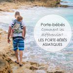 Porte-bébés: comment les différencier? – LES PORTE-BÉBÉS ASIATIQUES