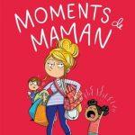 Moments de maman, d'Anne-Marie Dupras + CONCOURS