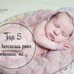Top 5 des berceuses pour nouveau-né