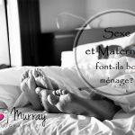 Sexe et Maternité font-ils bon ménage?