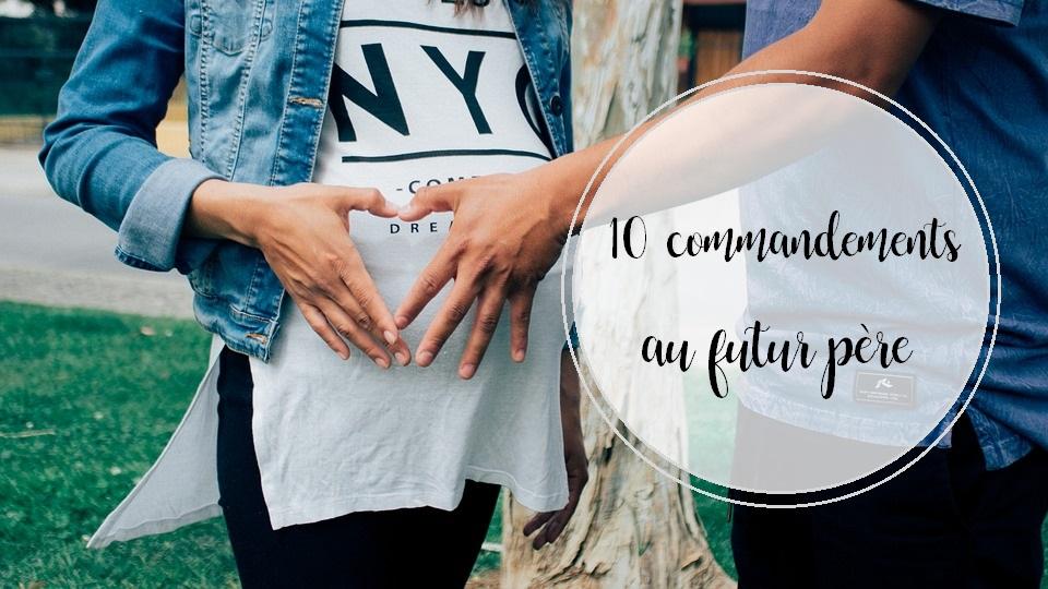 10 commandements au futur père | Cocoon Bien Naître