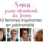 8 mars, journée des Femmes : 10 Femmes inspirantes en périnatalité