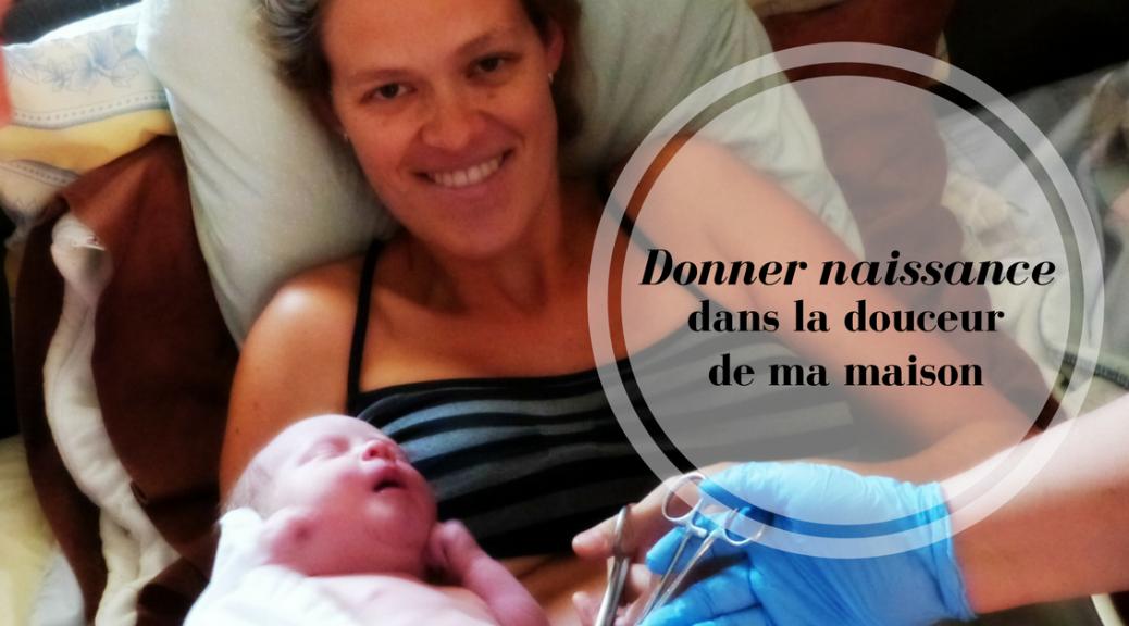 Donner naissance dans la douceur de ma maison | Cocoon Bien Naître