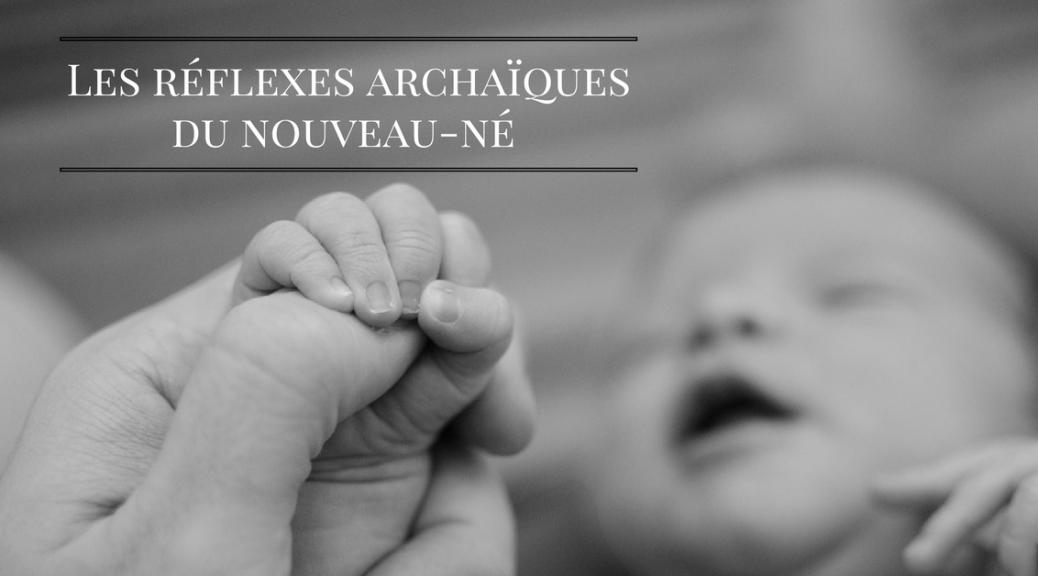 Les réflexes archaïques du nouveau-né | Cocoon Bien Naître