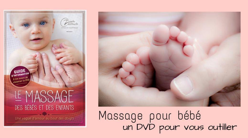 Massage pour bébé et enfant – un DVD pour vous outiller | Cocoon Bien Naître