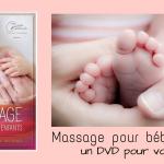 Massage pour bébé et enfant – un DVD pour vous outiller